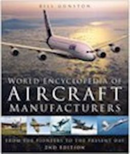 WORLD ENCYCLOPEDIA OF AIRCRAFT MANUFACTURERS - Gunston Bill