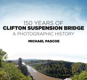 150 YEARS OF CLIFTON SUSPENSION BRIDGE - Pascoe Michael