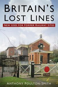 BRITAINS LOST LINES - Poultonsmith Anthony