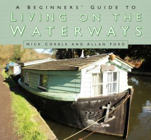 A BEGINNERS GUIDE TO LIVING ON THE WATERWAYS - Corble Nick