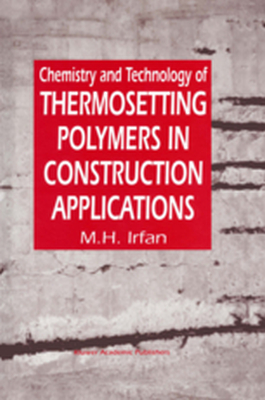 CHEMISTRY AND TECHNOLOGY OF THERMOSETTING POLYMERS IN CONSTRUCTION APPLICATIONS -  Irfan
