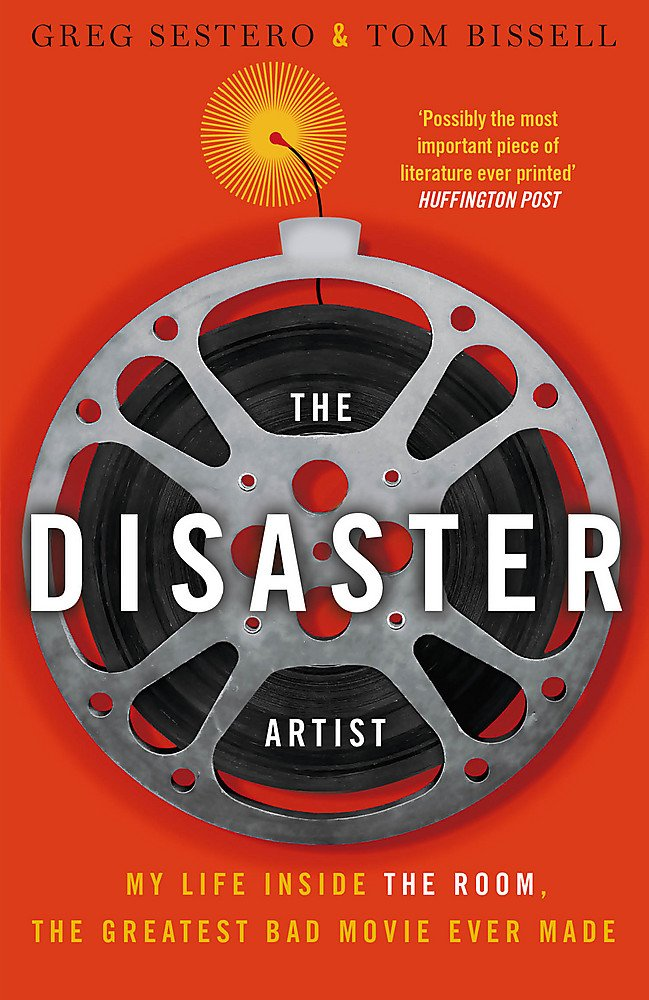 THE DISASTER ARTIST: MY LIFE INSIDE THE ROOM - The Greatest Bad Movie E