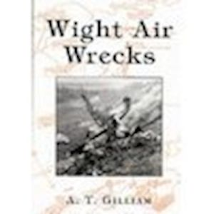WIGHT AIR WRECKS - Gilliam Andrew