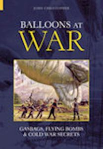 BALLOONS AT WAR - Christopher John