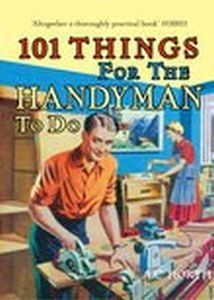 101 THINGS FOR THE HANDYMAN TO DO - C Horth Arthur