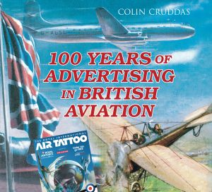 100 YEARS OF ADVERTISING IN BRITISH AVIATION - Cruddas Colin