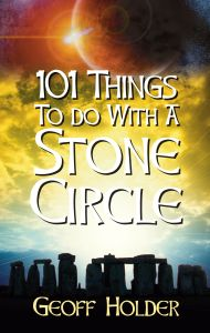 101 THINGS TO DO WITH A STONE CIRCLE - Holder Geoff