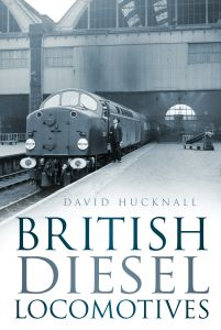 BRITISH DIESEL LOCOMOTIVES - Hucknall David