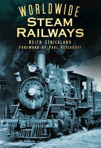 WORLDWIDE STEAM RAILWAYS - Strickland Keith