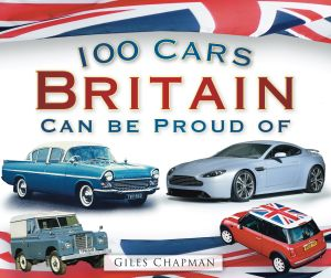100 CARS BRITAIN CAN BE PROUD OF - Chapman Giles