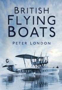 BRITISH FLYING BOATS - London Peter