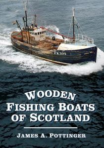 WOODEN FISHING BOATS OF SCOTLAND - A. Pottinger James