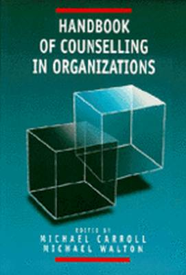 HANDBOOK OF COUNSELLING IN ORGANIZATIONS - Carroll Michael