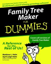 FAMILY TREE MAKER FOR DUMMIES - L. Helm Matthew