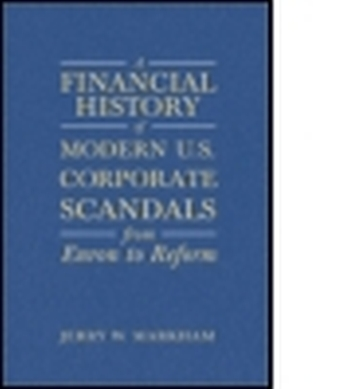 A FINANCIAL HISTORY OF MODERN U.S. CORPORATE SCANDALS - W Markham Jerry