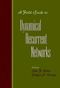 A FIELD GUIDE TO DYNAMICAL RECURRENT NETWORKS - F. Kolen John