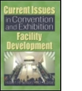CURRENT ISSUES IN CONVENTION AND EXHIBITION FACILITY DEVELOPMENT - R. Nelson Robert