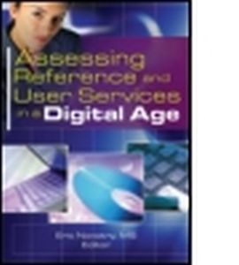 ASSESSING REFERENCE AND USER SERVICES IN A DIGITAL AGE - Novotny Eric