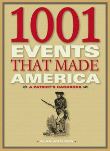 1001 EVENTS THAT MADE AMERICA - Axelrod Alan