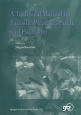 A TECHNICAL MANUAL FOR PARASITIC WEED RESEARCH AND EXTENSION -  Kroschel