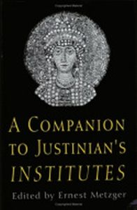 A COMPANION TO JUSTINIAN'S 'INSTITUTES' - Metzger Ernest