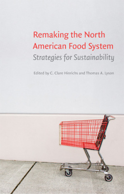 REMAKING THE NORTH AMERICAN FOOD SYSTEM - Clare Hinrichs C.