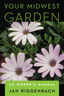 YOUR MIDWEST GARDEN - Riggenbach Jan