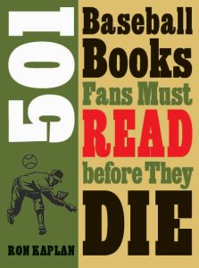 501 BASEBALL BOOKS FANS MUST READ BEFORE THEY DIE - Kaplan Ron