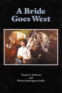 A BRIDE GOES WEST - T. Alderson Nannie
