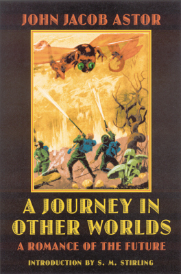 A JOURNEY IN OTHER WORLDS - Jacob Astor John