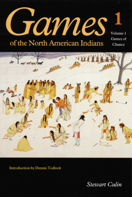 GAMES OF THE NORTH AMERICAN INDIANS, VOLUME 1 - Culin Stewart