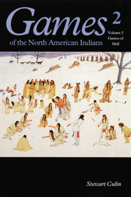 GAMES OF THE NORTH AMERICAN INDIAN, VOLUME 2 - Culin Stewart