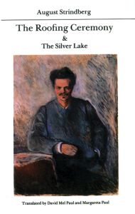 THE ROOFING CEREMONY AND THE SILVER LAKE - Strindberg August