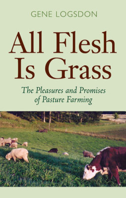 ALL FLESH IS GRASS - Logsdon Gene
