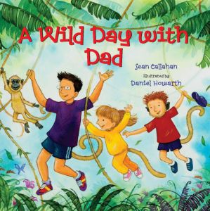 A WILD DAY WITH DAD - Callahan Sean