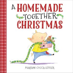 A HOMEMADE TOGETHER CHRISTMAS - Cocca-Leffler Maryann