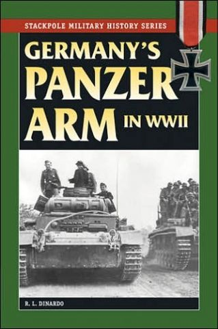 GERMANY`S PANZER ARM IN WORLD WAR II