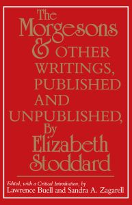 'THE MORGESONS' AND OTHER WRITINGS, PUBLISHED AND UNPUBLISHED - Stoddard Elizabeth