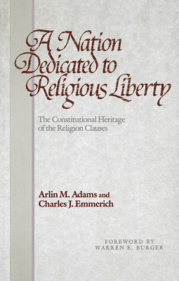 A NATION DEDICATED TO RELIGIOUS LIBERTY - M. Adams Arlin