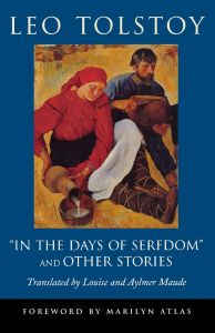 'IN THE DAYS OF SERFDOM' AND OTHER STORIES - Tolstoy Leo
