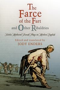 'THE FARCE OF THE FART' AND OTHER RIBALDRIES - Enders Jody