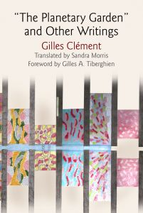 'THE PLANETARY GARDEN' AND OTHER WRITINGS - Clement Gilles