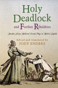 'HOLY DEADLOCK' AND FURTHER RIBALDRIES - Enders Jody
