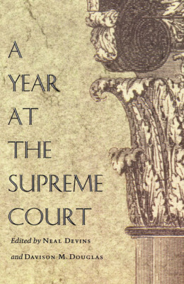 A YEAR AT THE SUPREME COURT - Devins Neal