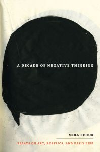 A DECADE OF NEGATIVE THINKING - Schor Mira