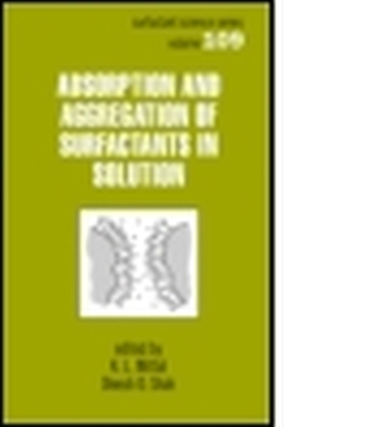 ADSORPTION AND AGGREGATION OF SURFACTANTS IN SOLUTION - Mittal K.l.