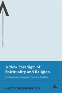 A NEW PARADIGM OF SPIRITUALITY AND RELIGION - Burgess Marycatherine