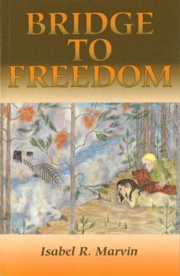BRIDGE TO FREEDOM - R. Marvin Isabel