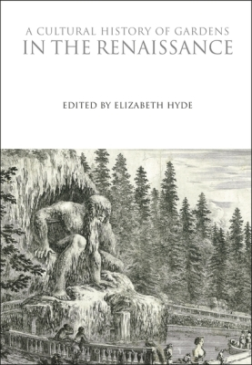 A CULTURAL HISTORY OF GARDENS IN THE RENAISSANCE - Hyde Elizabeth