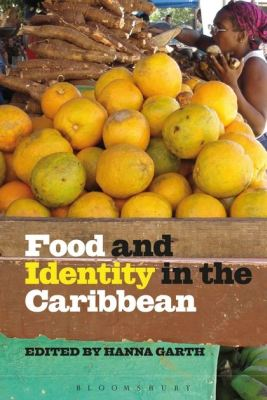 FOOD AND IDENTITY IN THE CARIBBEAN - Garth Hanna